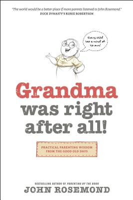 Image for Grandma Was Right after All!: Practical Parenting Wisdom from the Good Old Days