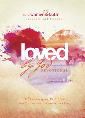 Image for Loved by God Devotional: 52 Encouraging Reminders That You Are Seen, Known, and Free (Women of Faith)