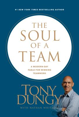 Image for The Soul of a Team: A Modern-Day Fable for Winning Teamwork