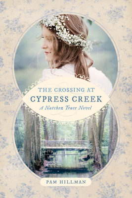 Image for The Crossing at Cypress Creek (A Natchez Trace Novel)
