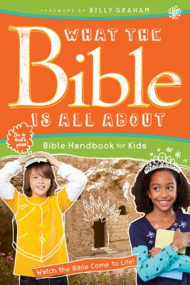 Image for What the Bible Is All About Bible Handbook for Kids