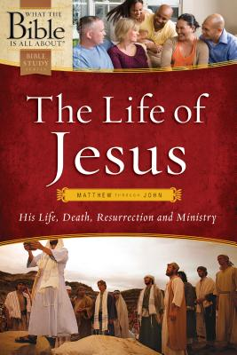 The Life of Jesus: Matthew through John (What the Bible Is All About), Dr. Henrietta C. Mears,Bayard Taylor