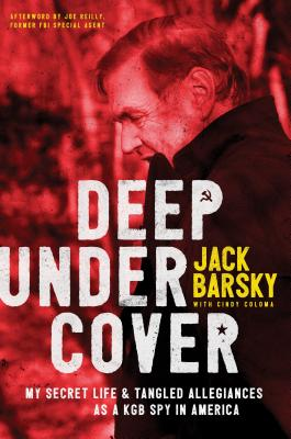 Image for Deep Undercover: My Secret Life and Tangled Allegiances as a KGB Spy in America