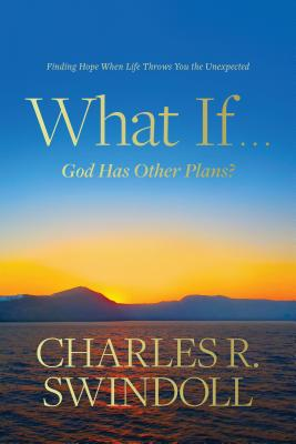 Image for What If . . . God Has Other Plans?: Finding Hope When Life Throws You the Unexpected