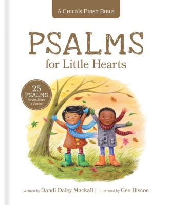 Image for A Child's First Bible: Psalms for Little Hearts: 25 Psalms for Joy, Hope and Praise