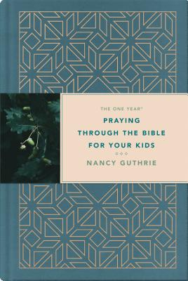 Image for The One Year Praying through the Bible for Your Kids