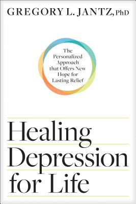 Image for Healing Depression for Life: The Personalized Approach that Offers New Hope for Lasting Relief