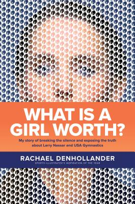 Image for What Is a Girl Worth?: My Story of Breaking the Silence and Exposing the Truth about Larry Nassar and USA Gymnastics