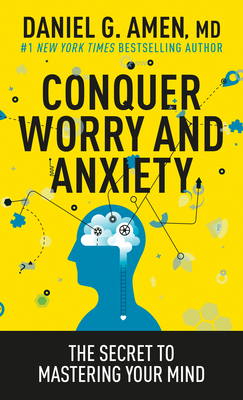 Image for Conquer Worry and Anxiety: The Secret to Mastering Your Mind