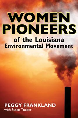 Image for Women Pioneers of the Louisiana Environmental Movement