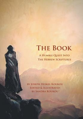 Image for The Book: A Humble Quest Into The Hebrew Scriptures