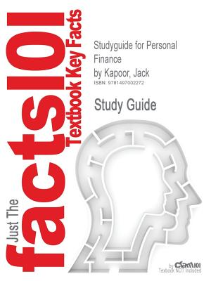 Studyguide for Personal Finance by Kapoor, Jack, ISBN 9780077861643, Cram101 Textbook Reviews