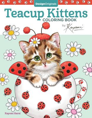 Image for Teacup Kittens Coloring Book (Design Originals) 32 Adorable Expressive-Eyed Cat Designs from Illustrator Kayomi Harai on High-Quality, Extra-Thick Perforated Pages that Resist Bleed Through