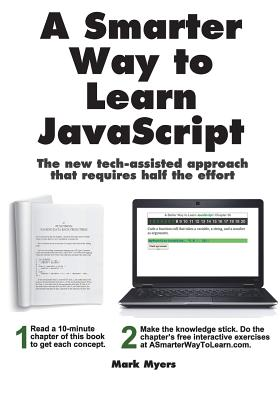 Image for A Smarter Way to Learn JavaScript. The new tech-assisted approach that requires half the effort