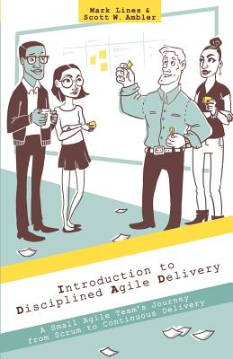 Image for Introduction to Disciplined Agile Delivery  A Small Agile Team's Journey from Scrum to Continuous Delivery