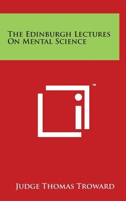 The Edinburgh Lectures on Mental Science, Troward, Judge Thomas
