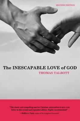 The Inescapable Love of God, Talbott, Thomas