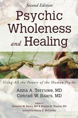 Psychic Wholeness and Healing, Second Edition: Using All the Powers of the Human Psyche, Anna A. Terruwe