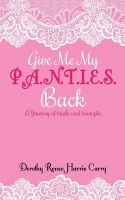 Give Me My Panties Back, Harris Curry, Dorothy Renee