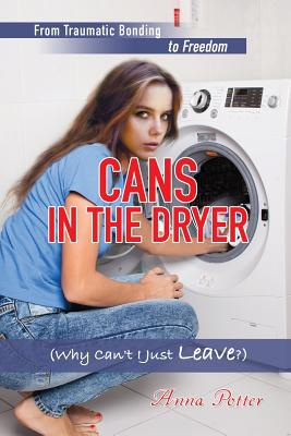 Image for Cans In The Dryer (Why Can't I Just Leave?)