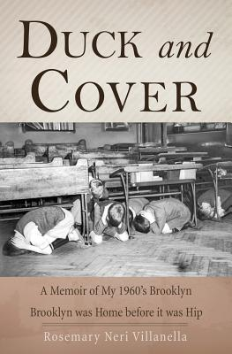 Duck and Cover: A Memoir of My 1960's Brooklyn, Villanella, Rosemary Neri
