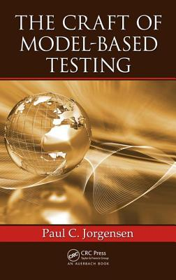 The Craft of Model-Based Testing, Jorgensen, Paul C.