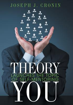 Image for THEORY YOU: LAUNCHES THE TOPIC OF SELF-MENTORING