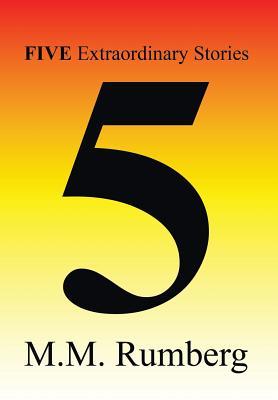 Five Extraordinary Stories, Rumberg, Mort