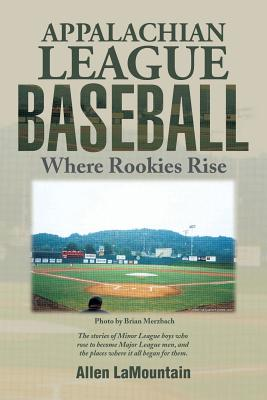 Appalachian League Baseball: Where Rookies Rise, LaMountain, Allen