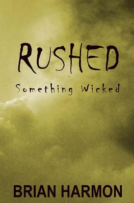 Image for Rushed: Something Wicked (Rushed #3)