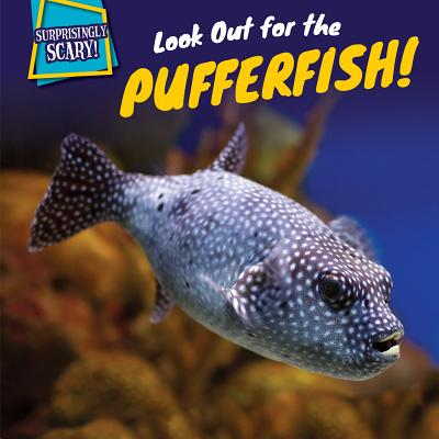 Look Out for the Pufferfish! (Surprisingly Scary!), Rudenko, Dennis