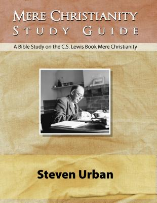 Image for Mere Christianity Study Guide: A Bible Study on the C.S. Lewis Book Mere Christianity (CS Lewis Study Series)