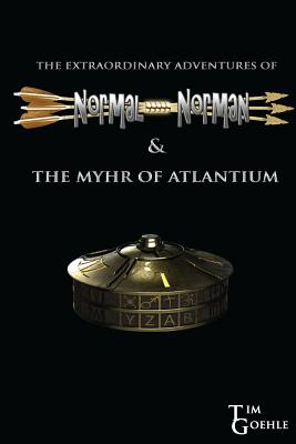 Image for The Extraordinary Adventures of Normal Norman & the Myhr of Atlantium (Volume 1)