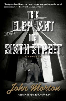 Image for The Elephant on Sixth Street: A Novella