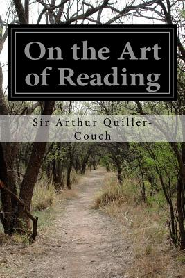 On the Art of Reading, Sir Arthur Quiller-Couch