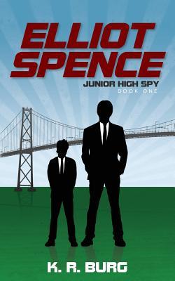 Image for Elliot Spence: Junior High Spy (Volume 1)