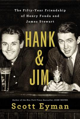 Image for Hank and Jim: The Fifty-Year Friendship of Henry Fonda and James Stewart