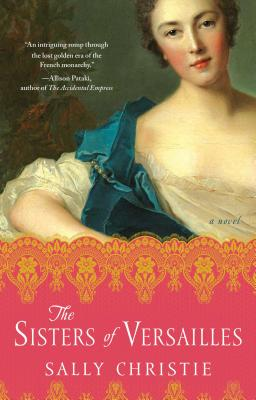 Image for Sisters of Versailles: A Novel (The Mistresses of Versailles Trilogy)