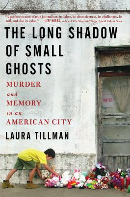 Image for Long Shadow of Small Ghosts: Murder and Memory in an American City
