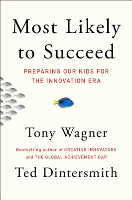 Image for Most Likely to Succeed: How to Help Our Kids Move from Meaningless Credentials to Genuine Competencies