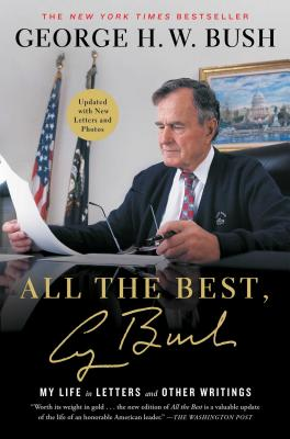 Image for All the Best, George Bush: My Life in Letters and Other Writings