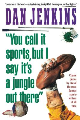 """Image for """"YOU CALL IT SPORTS, BUT I SAY IT'S A JUNGLE OUT THERE!"""""""