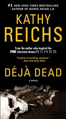 Deja Dead: A Novel (A Temperance Brennan Novel), Kathy Reichs