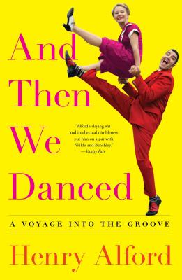 Image for And Then We Danced: A Voyage into the Groove
