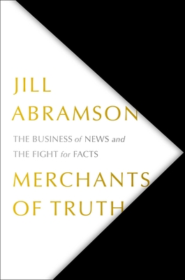 Image for Merchants of Truth: The Business of News and the Fight for Facts