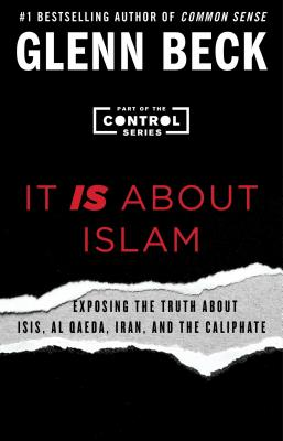 Image for It IS About Islam: Exposing the Truth About ISIS, Al Qaeda, Iran, and the Caliphate