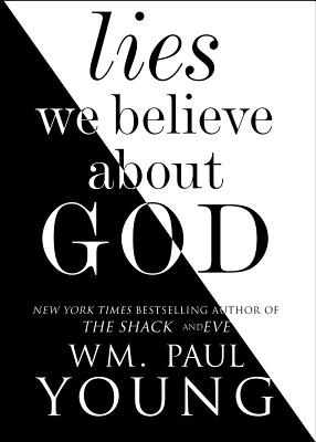 Image for Lies We Believe About God