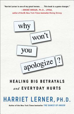 Image for Why Won't You Apologize?: Healing Big Betrayals and Everyday Hurts