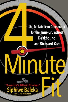 Image for 4-Minute Fit: The Metabolism Accelerator for the Time Crunched, Deskbound, and Stressed-Out
