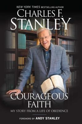 Image for Courageous Faith: My Story From a Life of Obedience